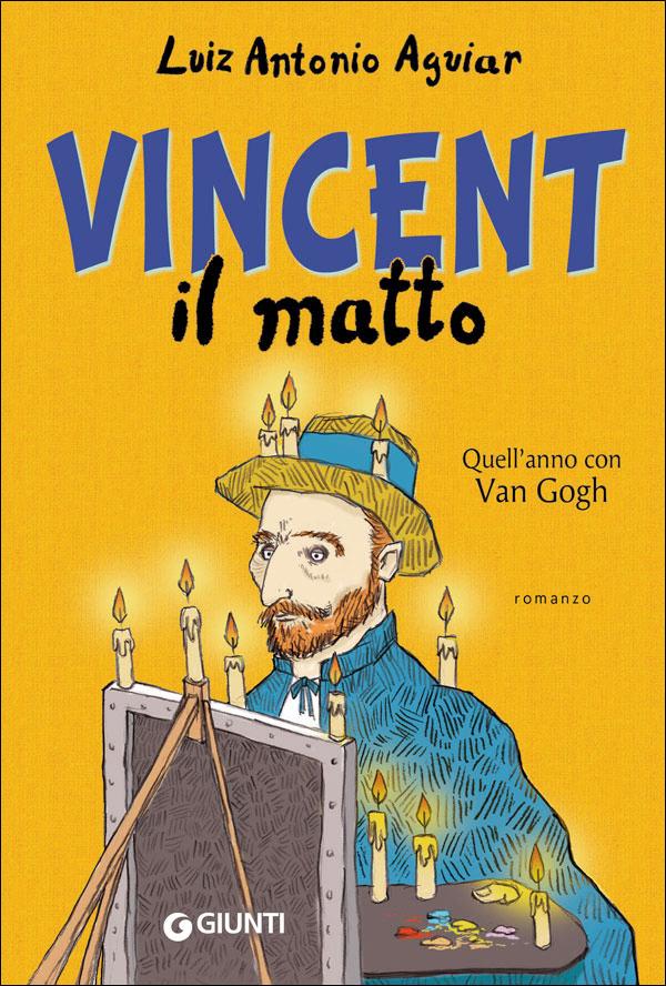 Vincent il matto di luiz antonio aguiar l 39 eco di san for Ciao bambini van gogh